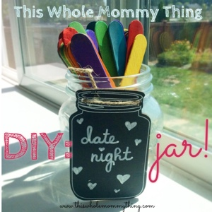 this whole mommy thing diy a simple date night jar