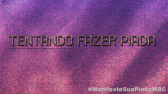 TENTANDO FAZER PIADA manifesto 00