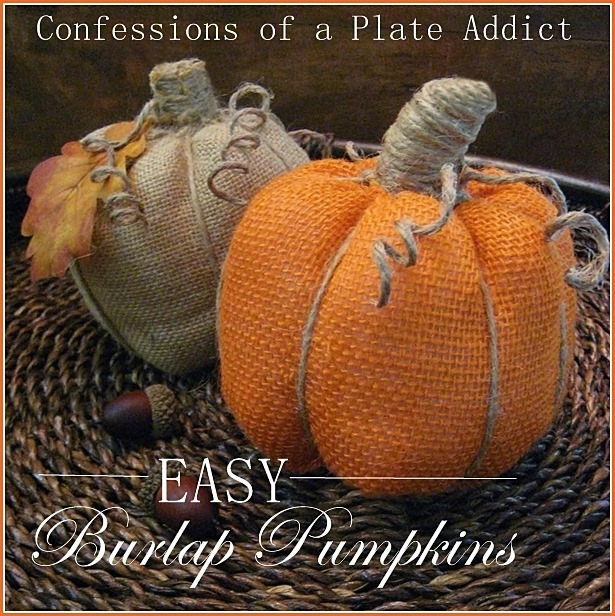 CONFESSIONS OF A PLATE ADDICT Easy Burlap Pumpkins