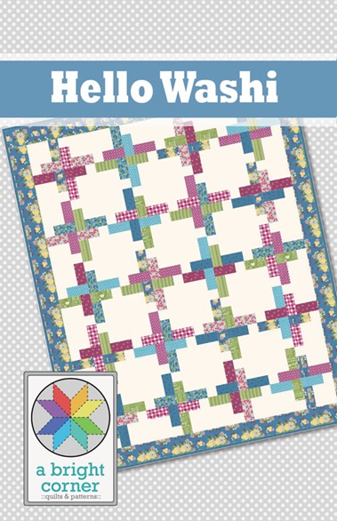 New Quilt Patterns For 2015 : A Bright Corner: A New Quilt Pattern Hello Washi