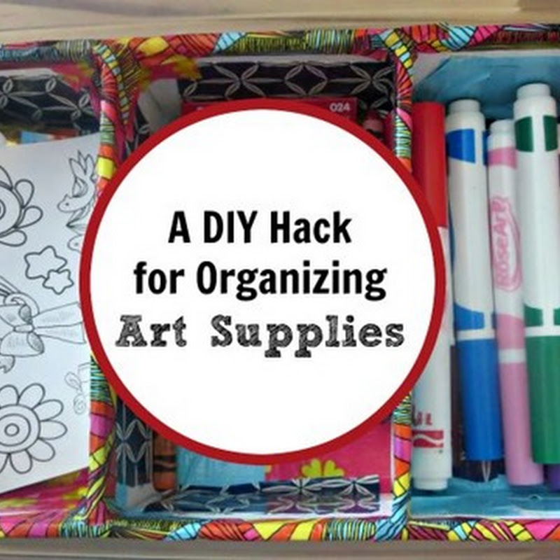 A DIY Hack: Organizing Art Supplies