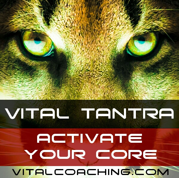 VITAL TANTRA - ACTIVATE YOUR CORE
