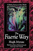Hugh Mynne - The Faerie Way A Healing Journey To Other Worlds