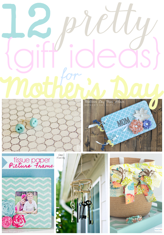 12 Pretty Gift Ideas for Mother's Day at GingerSnapCrafts.com #linkparty #features #mothersday