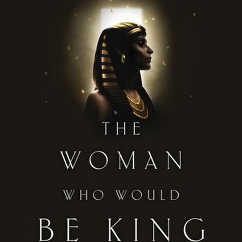 KARA COONEY, The Woman Who Would Be King (Hatshepsut's Rise to Power in Ancient Egypt)