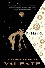 Radiance - Catherine Valente