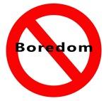 No boredom