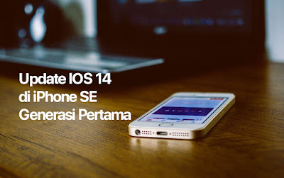 Cara Update IOS 14 di iPhone SE Lawas