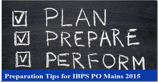 Preparation Tips for IBPS PO Mains 2015
