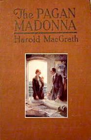 Cover of Harold MacGrath's Book The Pagan Madonna