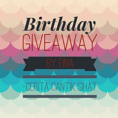 Birthday Giveaway by Eina ~ Cerita Cantik Sihat