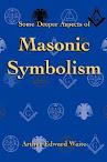 Some Deeper Aspects of Masonic Symbolism