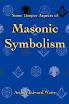 Arthur Edward Waite - Some Deeper Aspects of Masonic Symbolism