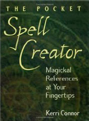 Cover of Kerri Connor's Book The Pocket Spell Creator Magickal References At Your Fingertips
