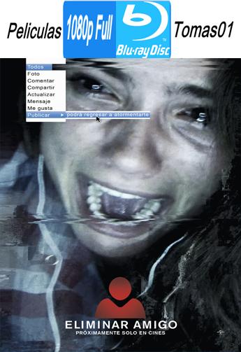 Eliminar Amigo (Unfriended) (2015) [BRRipFull 1080p/Dual Latino-ingles]