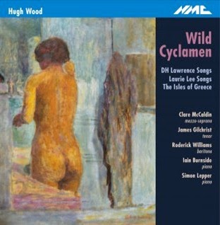 CD REVIEW: Hugh Wood - WILD CYCLAMEN (NMC Recordings NMC D201)