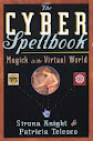 The Cyber Spellbook Magick In The Virtual World