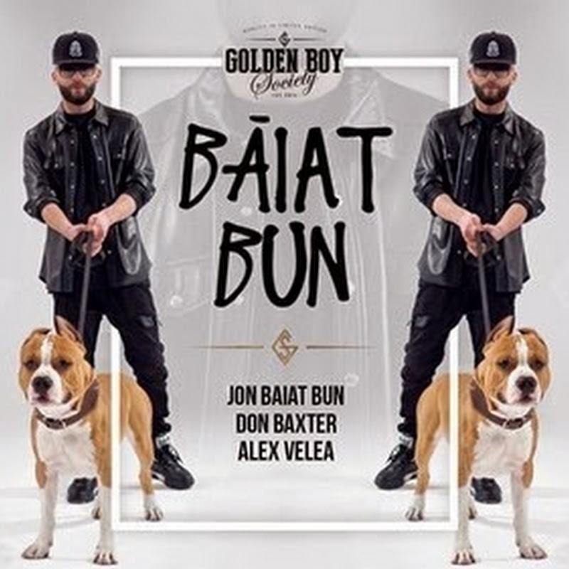 Jon Băiat Bun cu Don Baxter și Alex Velea – Băiat bun