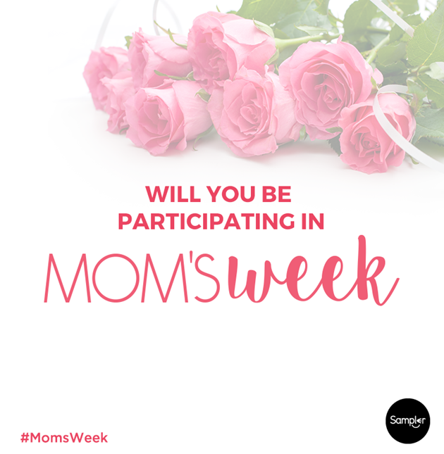 Mom'sWeek_WillYouBeParticipating