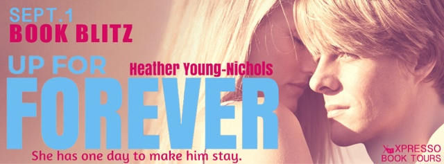 Book Blitz: Up For Forever by Heather Young-Nichols
