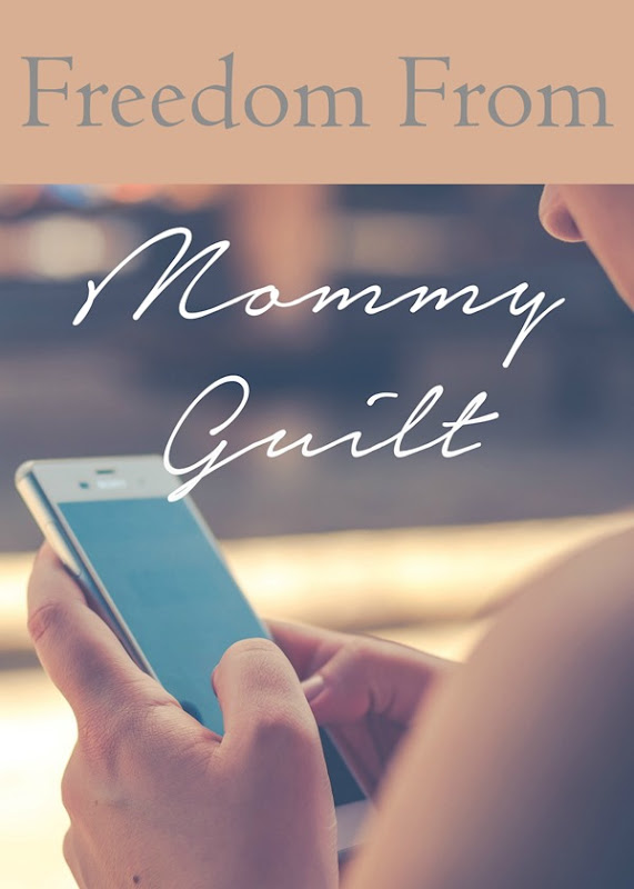Freedom From Mommy Guilt