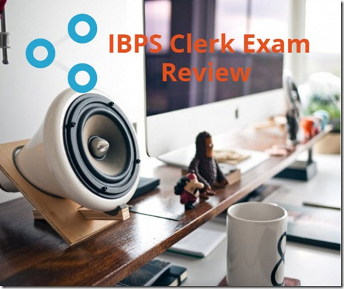 ibps clerk exam review Discussion 05-12-2015