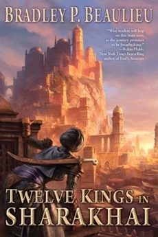 Twelve Kings in Sharakhai - Bradley P. Beaulieu