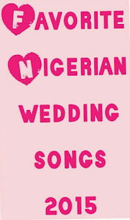 nigerian wedding playlist 2015
