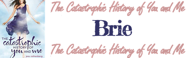 Brie Catastrophic History