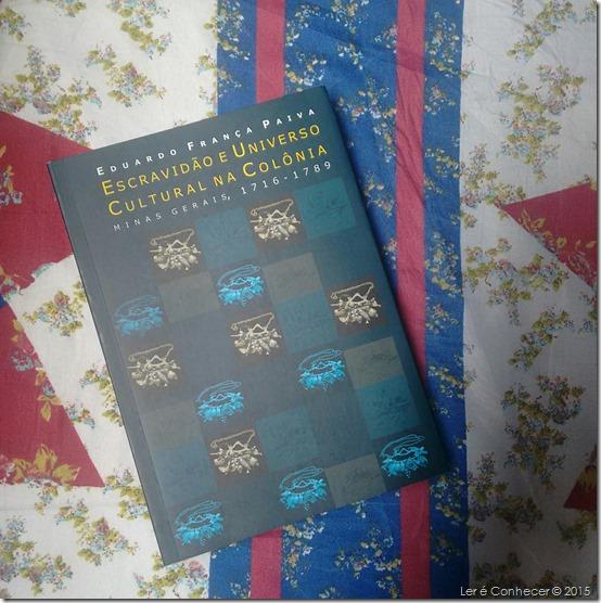 A Escravidão e o Universo Cultural na Colônia – Eduardo França Paiva