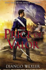 The Price of Valor - Django Wexler