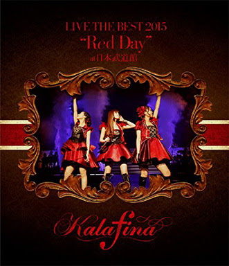 """[TV-SHOW] Kalafina LIVE THE BEST 2015 """"Red Day"""" at 日本武道館 (2015/07/15)"""