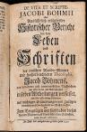 De Vita et Scriptis Jacobi Bohmii Oder Ausfuhrlich Erlauterter Historischer Bericht (1730,in French)