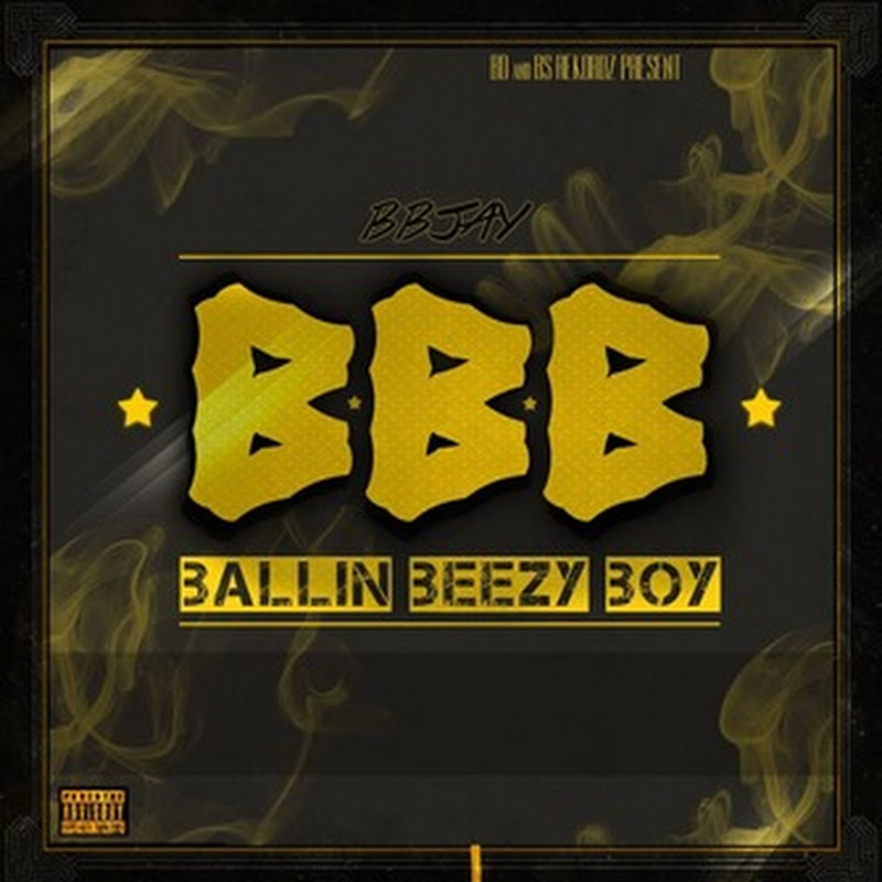 BBJay–MixTape: BallinBeezyBoy [Download]