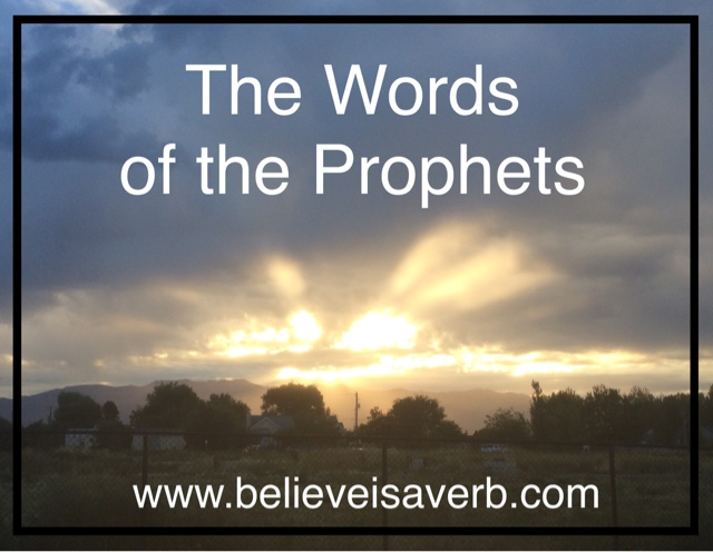 The Words of the Prophets - www.believeisaverb.com