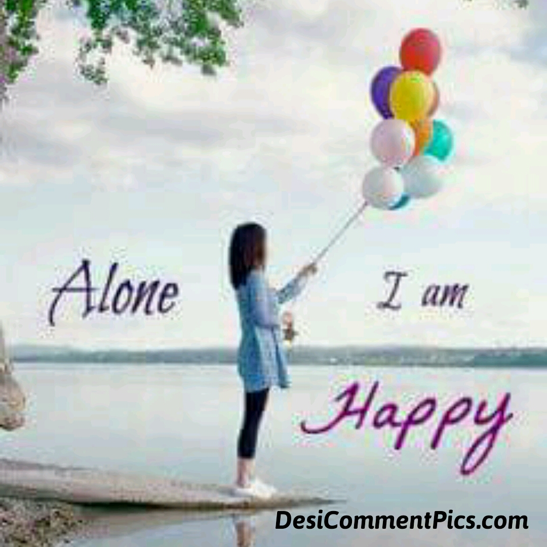 I Am Alone But I Am Happy Alone I am Happy Quote...