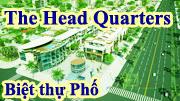 Biệt thự The Head Quarters, Quận 7, Gía từ 10, 6 -66 tỷ
