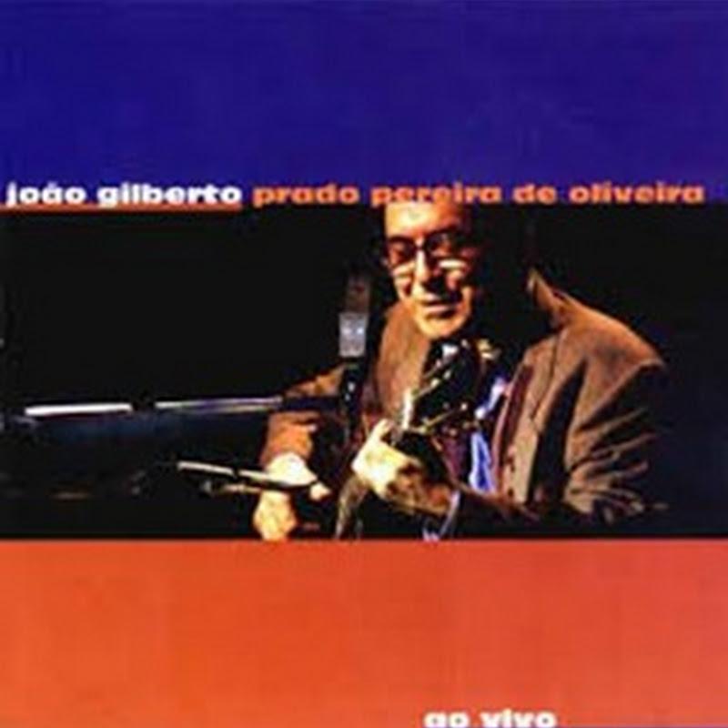 João Gilberto Prado Pereira de Oliveira – Joao Gilberto