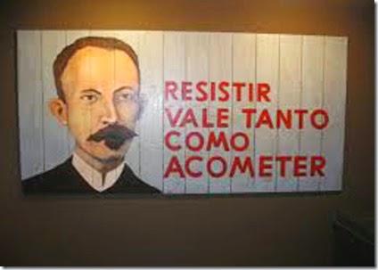 Jose Marti - Resistir vale tanto como acometer