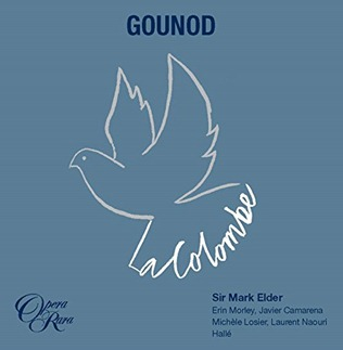 CD REVIEW: Charles Gounod - LA COLOMBE (Opera Rara ORC53)