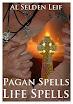 Al Selden Leif - Pagan Spells Life Spells