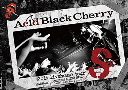 [TV-SHOW] Acid Black Cherry – 2015 livehouse tour S-エス- (2016/02/17)