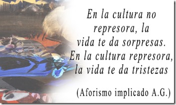 Cultura represora - vida - tristezas - Aforismo Implicado AG