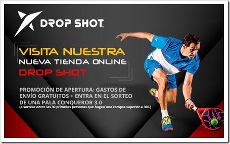 DROP SHOT inaugura su tienda online + gastos de envío gratis + sorteo Conqueror 3.0.