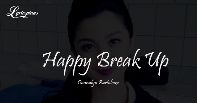 Donnalyn-Bartolome-Happy-Break-Up-Official-Lyric-Video