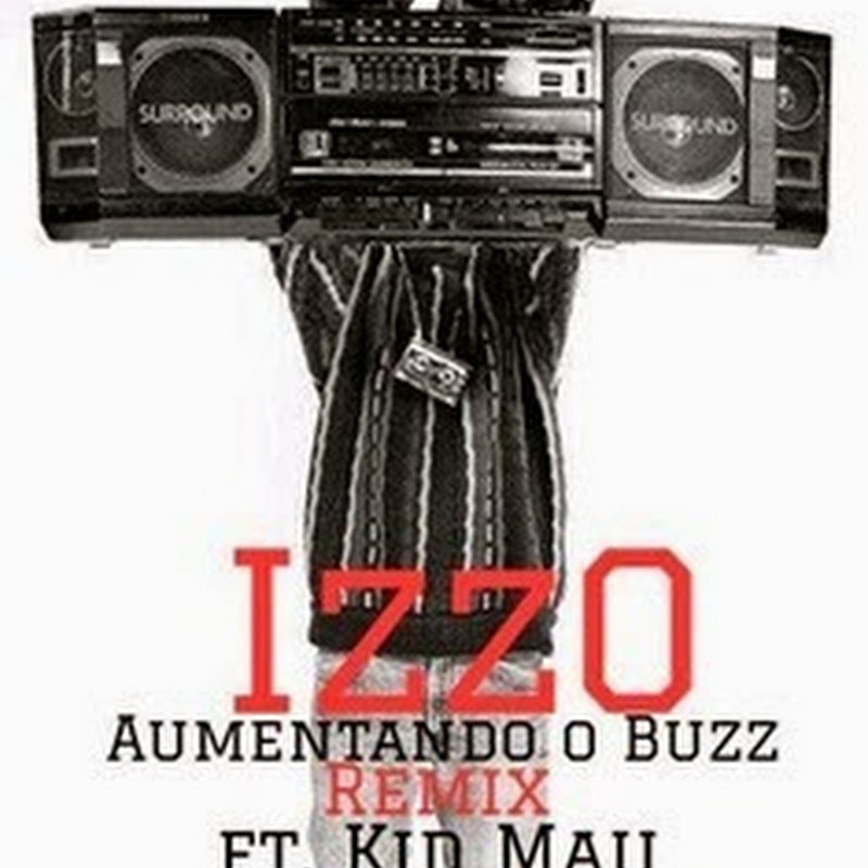IzzO - Aumentando O Buzz (Remix) [Prod. Smash] [Download]