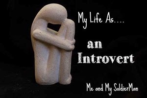 Me and My SoldierMan: My Life As an Introvert http://www.meandmysoldierman.com/2011/07/my-life-as.html