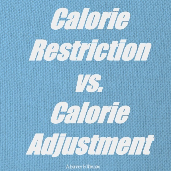 Calorie Restriction vs. Calorie Adjustment