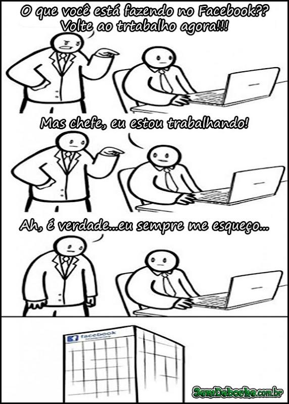 SAIA DO FACEBOOK E VOLTE AO TRABALHO