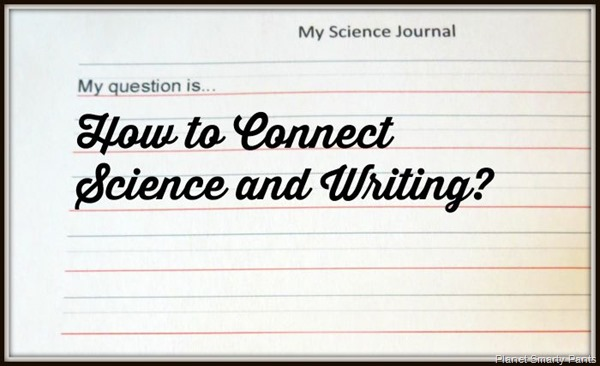 Science for Kids: how to connect science to writing